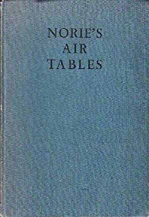 Norie's Air Tables with Explanations: Burris, Captain George P.