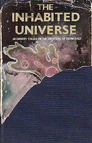 The Inhabited Universe An Inquiry Staged on: Gatland, Kenneth W[illiam];
