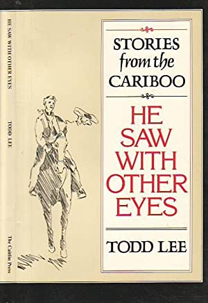 He Saw With Other Eyes : Stories: Lee, Todd