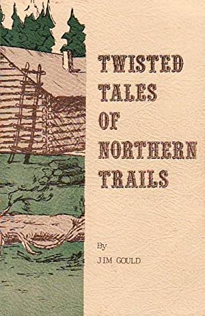 Twisted Tales of Northern Trails