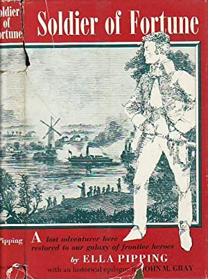 Soldier of Fortune The Story of a Nineteenth Century Adventurer: Pipping, Ella