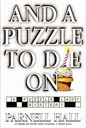 And a Puzzle to Die on: A Puzzle Lady Mystery