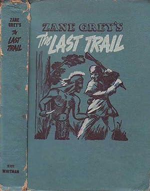 The Last Trail: Grey, Zane [Pearl