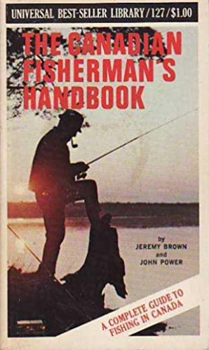 The Canadian Fisherman's Handbook UNIVERSAL BEST-SELLER LIBRARY: Brown, Jeremy; Power,