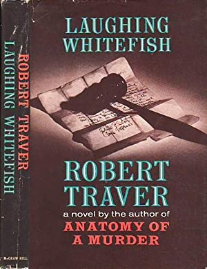 Laughing Whitefish: Traver, Robert [John Donaldson Voelker]