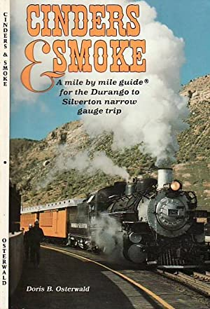 Cinders & Smoke: A Mile by Mile Guide for the Durango to Silverton Narrow Gauge Trip