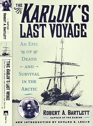 The Karluk's Last Voyage: An Epic of: Bartlett, Robert A[bram];Hale,