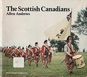 The Scottish Canadians Multicultural Canada Series