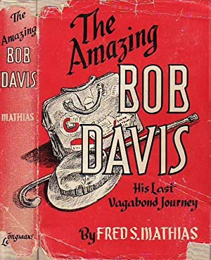 The Amazing Bob Davis His Last Vagabond Journey