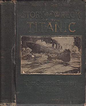 Story of the Wreck of the Titanic The Ocean's Greatest Disaster