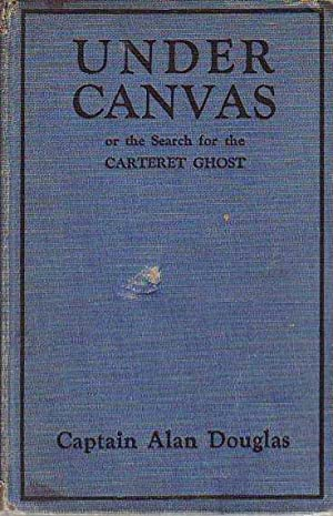 Under Canvas; or, the Search for the Carteret Ghost THE HICKORY RIDGE BOY SCOUTS' SERIES # 6