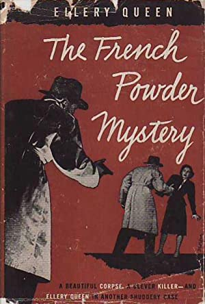 The French Powder Mystery A Problem in: Queen, Ellery (Dannay,