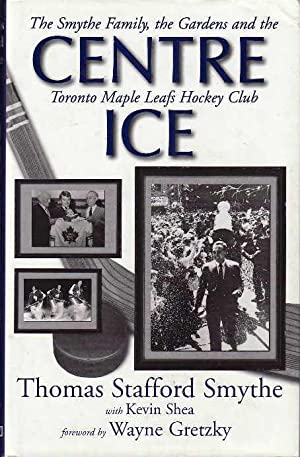 Centre Ice: The Smythe Family, the Gardens: Smythe, Thomas Stafford;