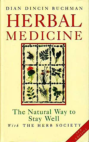 Herbal Medicine; the Natural Way to Get Well and Stay Well