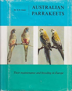 Australian Parrakeets Their Maintenance and Breeding in Europe