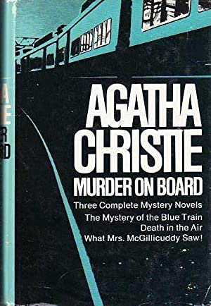 Murder on Board; The Mystery of the Blue Train; What Mrs. McGillicuddy Saw; Death in the Air