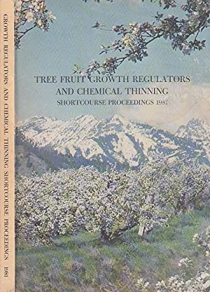 Tree Fruit Growth Regulations and Chemical Thinning The Proceedings Of the 1981 Pacific Northwest...