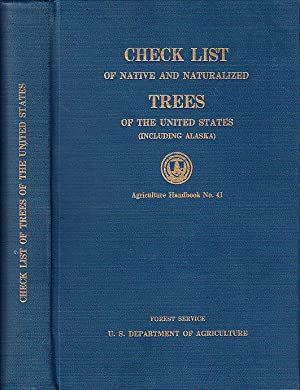 Check List of Native and Naturalized Trees of the United States (Including Alaska) Agriculture Ha...