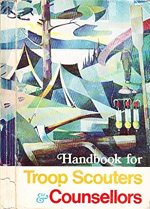 Handbook for Troop Scouters & Counsellors