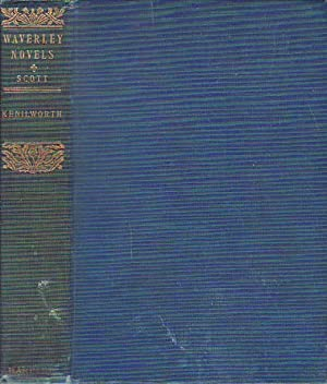 The Waverly Novels; Volume XIV; Kenilworth: Scott, Sir Walter,