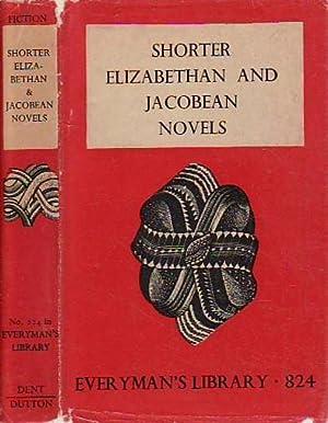 Shorter Novels; Elizabethan and Jacobean; Volume One: Various Authors
