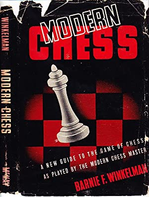 Modern Chess An Introduction to the Art of Chess as Played By the Modern Chess Master