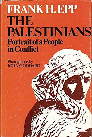 The Palestinians; Portrait of a People in Conflict