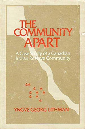 Community Apart: A Case Study of a Canadian Indian Reserve Community