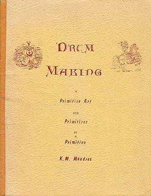 Drum Making; A Primitive Art for Primitives: Mendres, Konrad M.