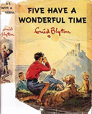 Five Have A Wonderful Time THE FAMOUS FIVE SERIES # 11