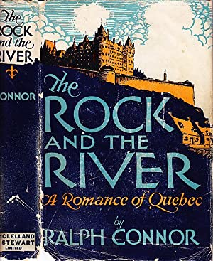 The Rock and the River A Romance: Connor, Ralph (Rev.