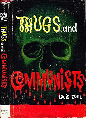 Thugs and Communists An Exposition on the Disastrous Genetic Effects Of the Thugs and Communists ...