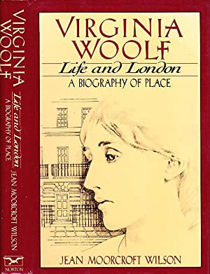 Virginia Woolf, Life and London: A Biography of Place