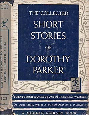 The Collected Short Stories of Dorothy Parker: Parker, Dorothy