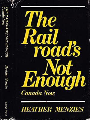 The Railroad's Not Enough: Canada Now