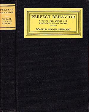 Perfect Behavior A Guide for Ladies and Gentlemen in All Social Crises