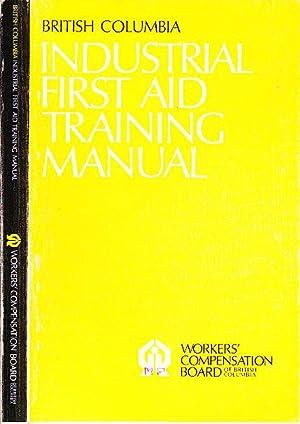 British Columbia Industrial First Aid Training Manual: Randall, J. D.