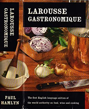 Larousse Gastronomique The Encyclopedia of Food, Wine & Cooking