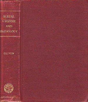Sexual Hygiene and Pathology: Oliven, John F.
