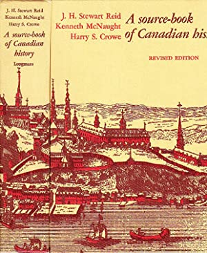 A Source-Book of Canadian History Selected Documents and Personal Papers