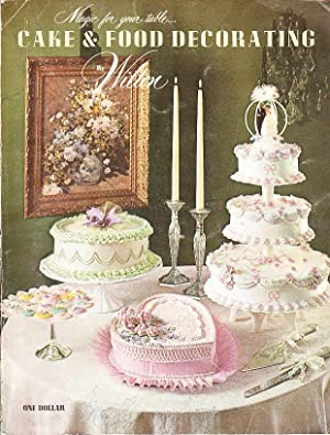 Cake and Food Decorating By Wilton Magic for Your Table: Gale, Helene; Sullivan, Marilynn