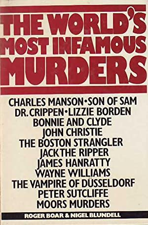 The World's Most Infamous Murders