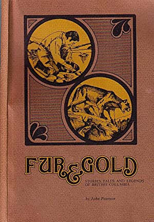 Fur & Gold Stories Tales And Legends: Pearson, John