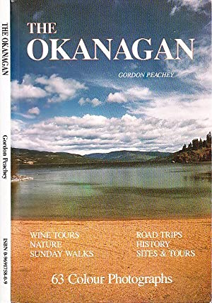 The Okanagan: Winery Tours, Road Trips, Sunday Walks, Nature, History, Other Tours
