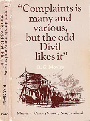 Complaints Is Many and Various, but the Odd Devil Likes It : Nineteenth Century Views of Newfound...