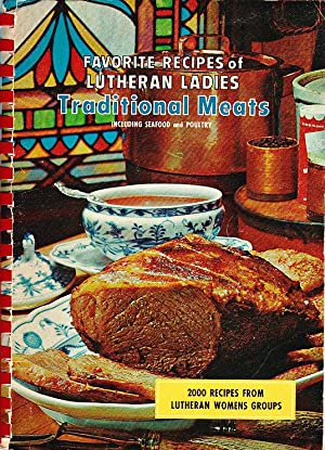 Favorite Recipes of Lutheran Ladies Traditional Meats: Lutheran Ladies Women's