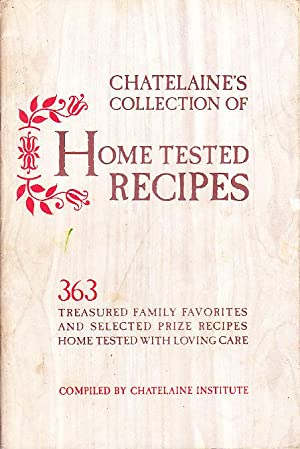 Chatelaine Collection of 363 Home-Tested Recipes: Collett, Elaine; Chatelaine Institute