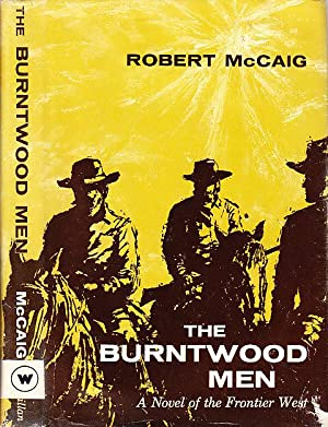 The Burntwood Men A Novel of the Frontier West