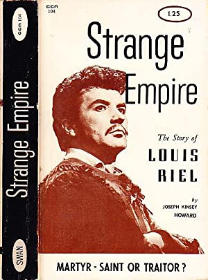 Strange Empire The Story of Louis Riel