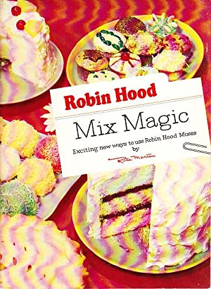Robin Hood Mix Magic Exciting New Ways: Martin, Rita [Pseudonym]